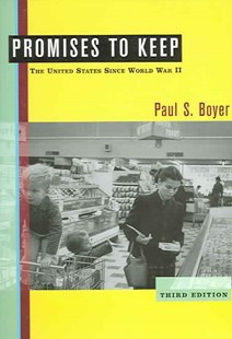 Promises to Keep : The United States Since World War II by Paul Boyer (9780618433834) - PaperBack - Education Teaching Guides