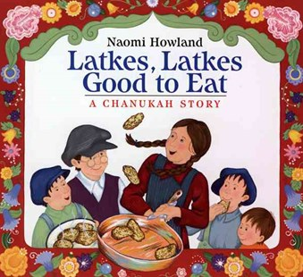 Latkes, Latkes, Good to Eat by HOWLAND NAOMI (9780618492954) - PaperBack - Children's Fiction Intermediate (5-7)