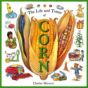 Life and Times of Corn - Non-Fiction