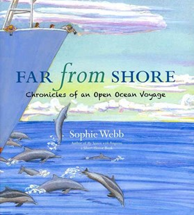 Far from Shore: Chronicles of an Open Ocean Voyage - Non-Fiction Animals