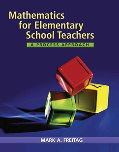 Mathematics for Elementary School Teachers : A Process Approach by Mark A. Freitag (9780618610082) - HardCover - Science & Technology Mathematics