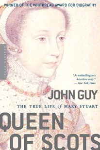 Queen of Scots by John Guy (9780618619177) - PaperBack - Biographies General Biographies