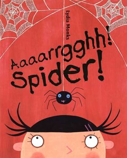 Aaaarrgghh! Spider! by Lydia Monks (9780618737512) - PaperBack - Children's Fiction Intermediate (5-7)