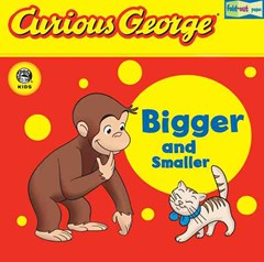 Curious George Bigger and Smaller Lift-the-flap Board Book