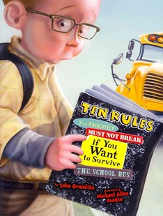 Ten Rules You Absolutely Must Not Break If You Want to Survive School - Children's Fiction Intermediate (5-7)