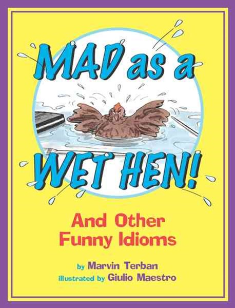 Mad as a Wet Hen!