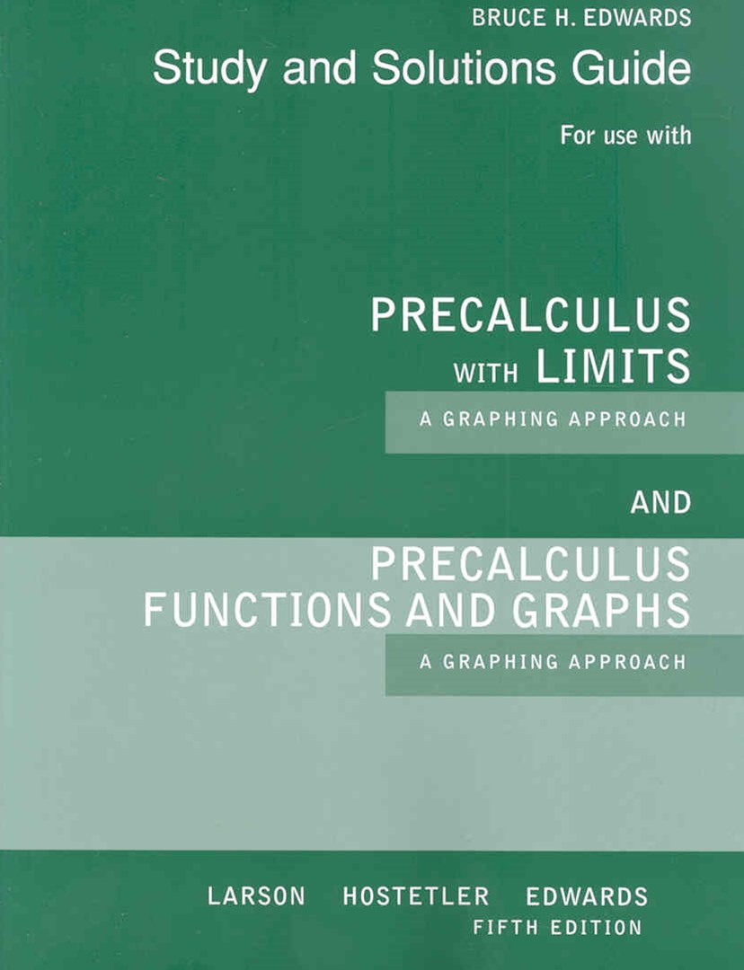 Student Solutions Guide for Larson/Hostetler/Edwards' Precalculus  Functions and Graphs: A Graphing Approach, 5th and Precalculus with Limits: A Graphing Approach, AP* Edition, 5th