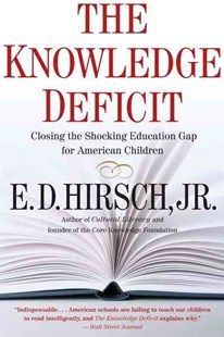The Knowledge Deficit by E. D. Hirsch (9780618872251) - PaperBack - Education Primary