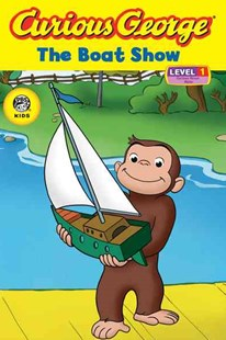 Curious George the Boat Show Cg Tv Reader by REY H.A., Margret Rey, Kate O'Sullivan, Raye Lankford, H. A. Rey, Margret Rey (9780618891962) - PaperBack - Children's Fiction Intermediate (5-7)