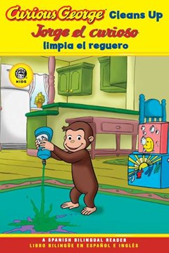 Curious George Cleans Up Spanish/english Bilingual Edition