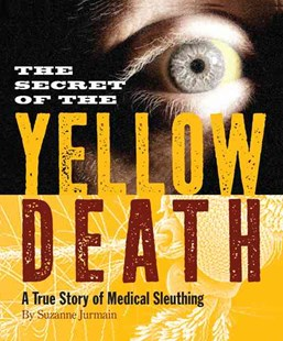 The Secret of the Yellow Death - Non-Fiction Family Matters
