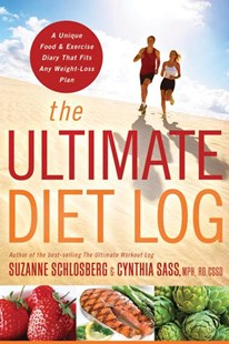 Ultimate Diet Log by SCHLOSBERG SUZANNE, Cynthia Sass (9780618968954) - PaperBack - Health & Wellbeing Diet & Nutrition