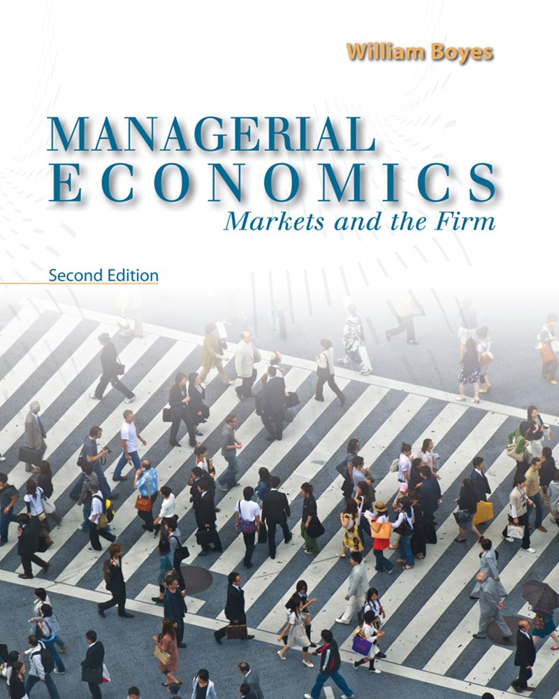 Managerial Economics : Markets and the Firm