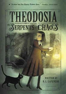 Theodosia and the Serpents of Chaos by LAFEVERS R.L., Yoko Tanaka, R. L. LaFevers, Yoko Tanaka (9780618999767) - PaperBack - Children's Fiction Older Readers (8-10)