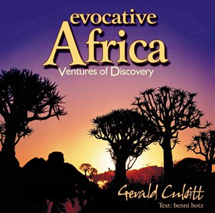 Evocative Africa by Gerald Cubitt (9780620501613) - HardCover - Art & Architecture Photography - Pictorial