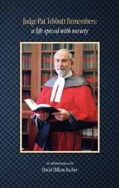 Judge Pat Tebbutt Remembers: A Life Spiced with Variety