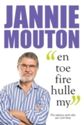 Jannie Mouton: En toe fire hulle my