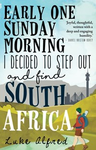(ebook) Early One Sunday Morning I Decided to Step out and Find South Africa - History