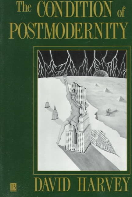 The Condition of Postmodernity - an Enquiry Into  the Origins of Cultural Change