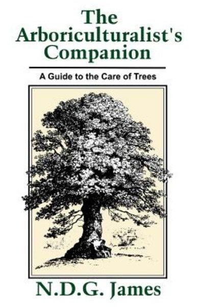 Arboriculturalist's Companion - a Guide to the    Care of Trees 2E