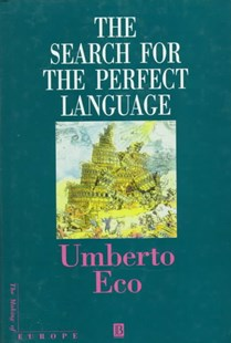 The Search for the Perfect Language by Umberto Eco, Eco, Jacques Le Goff (9780631174653) - HardCover - History European