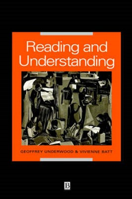 Reading and Understanding - an Introduction to Thepsychology of Reading