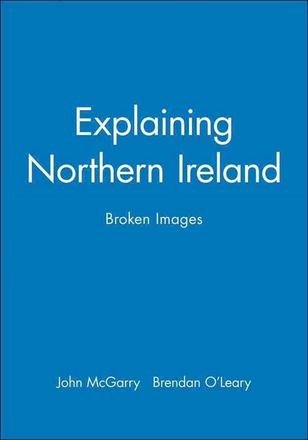 Explaining Northern Ireland - Broken Images
