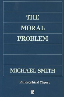 The Moral Problem by Michael Smith (9780631192466) - PaperBack - Philosophy Modern
