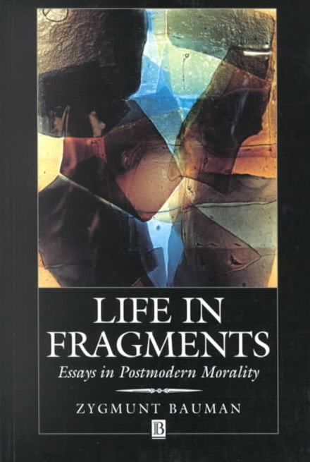 Life in Fragments - Essays in Postmodern Morality