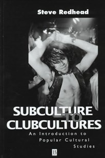 Subculture to Clubcultures by Steve Redhead, Patrick Henry (9780631197881) - HardCover - Social Sciences Sociology