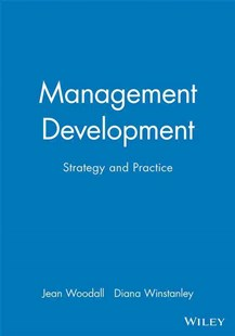 Management Development - Strategy and Practice by Jean Woodall, Diana Winstanley (9780631198666) - PaperBack - Business & Finance Careers