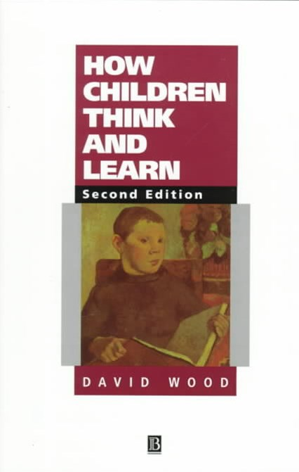 How Children Think and Learn 2E