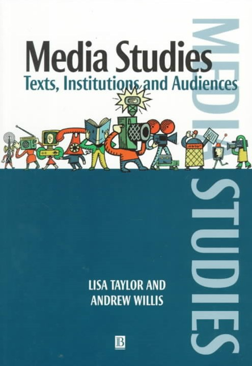 Media Studies - Texts, Institutions and Audiences