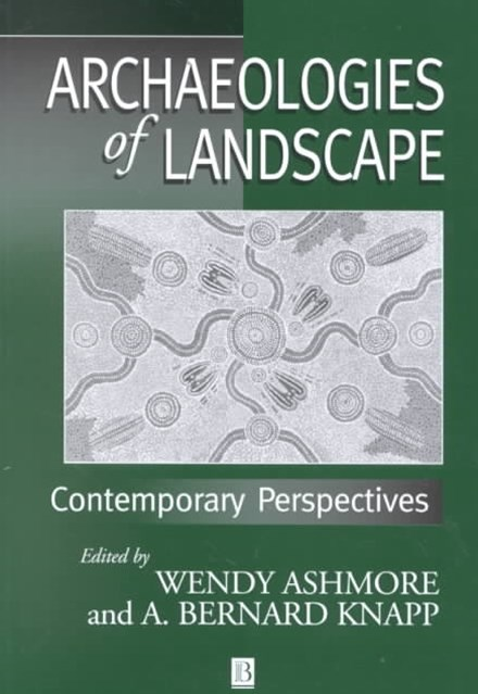 Archaeologies of Landscape - Contemporary         Perspectives