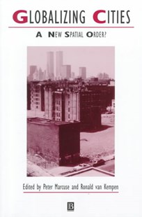 Globalizing Cities - a New Spatial Order? by Peter Marcuse, Ronald Van Kempen (9780631212904) - PaperBack - Politics Political Issues