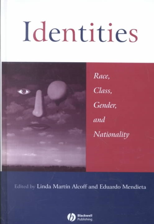Identities - Race, Class, Gender, and Nationality
