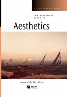 The Blackwell Guide to Aesthetics by Peter Kivy (9780631221319) - PaperBack - Philosophy Modern