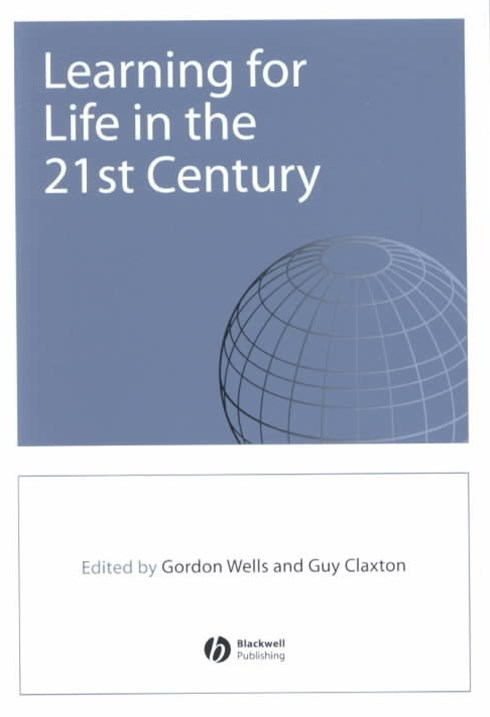 Learning for Life in the 21st Century -           Sociocultural Perspectives on the Future of       Education