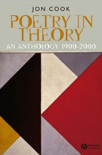 Poetry in Theory - an Anthology 1900-2000 by Jon Cook, Jon Cook (9780631225546) - PaperBack - Poetry & Drama Poetry