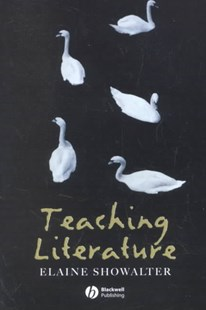 Teaching Literature by Elaine Showalter (9780631226246) - PaperBack - Education Teaching Guides