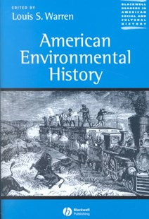 American Environmental History by Louis S. Warren, Louis S. Warren (9780631228646) - PaperBack - History North America