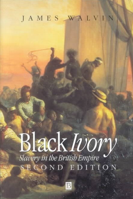 Black Ivory - Slavery in the British Empire 2E