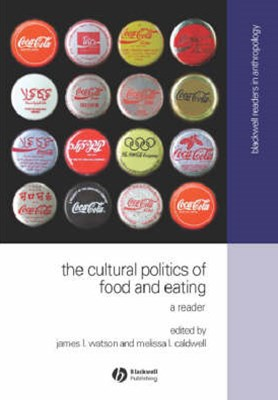 The Cultural Politics of Food and Eating - a      Reader