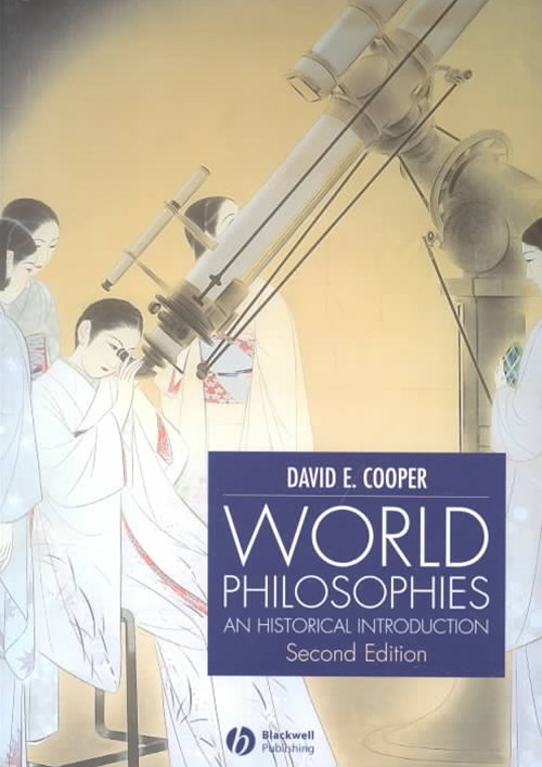 World Philosophies - an Historical Introduction 2E