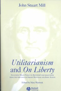 dymocks   utilitarianism and on liberty   including essay on  utilitarianism and on liberty   including essay on bentham and selections  from the writings