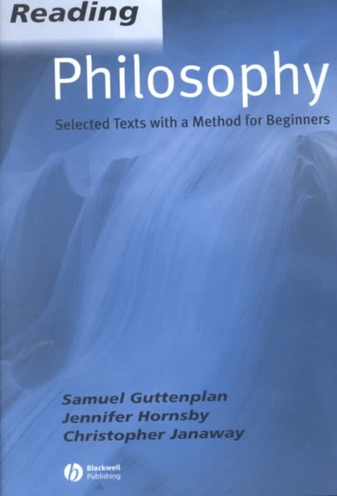 Reading Philosophy  - Selected Texts with a Method for Beginners