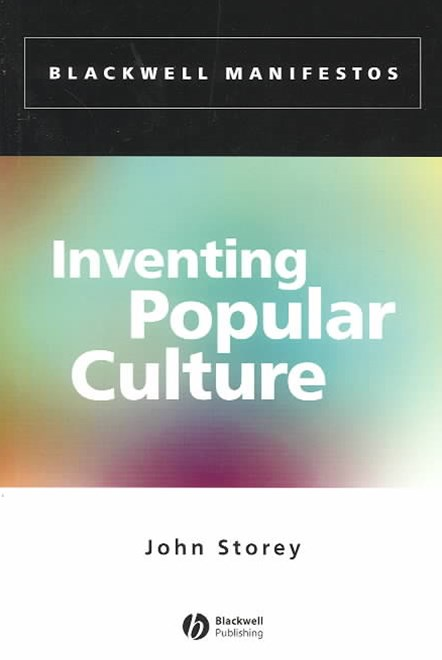 Inventing Popular Culture - From Folklore to      Globalization
