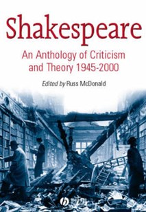 Shakespeare - an Anthology of Criticism and Theory 1945-2000 by Russ McDonald (9780631234883) - PaperBack - Reference