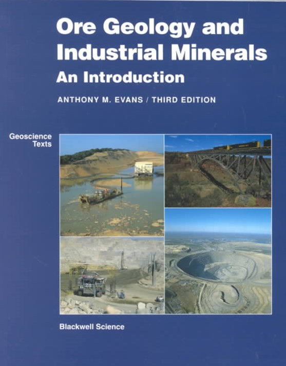 Ore Geology and Industrial Minerals - an          Introduction 3E