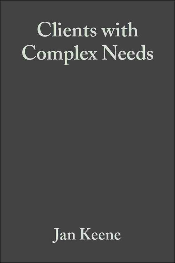 Clients with Complex Needs - Interprofessional    Practice